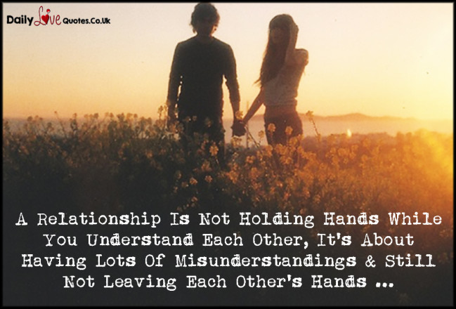 A Relationship Is Not Holding Hands While You Understand Each Other, It's About Having Lots Of