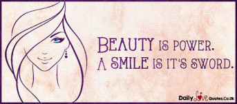 Beauty is power. A smile is it's sword