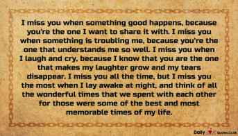 I miss you when something good happens, because you're the one I want to share it with