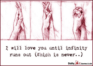 I will love you until infinity runs out (Which is never..)