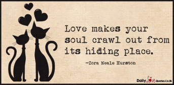 Love makes your soul crawl out from its hiding place