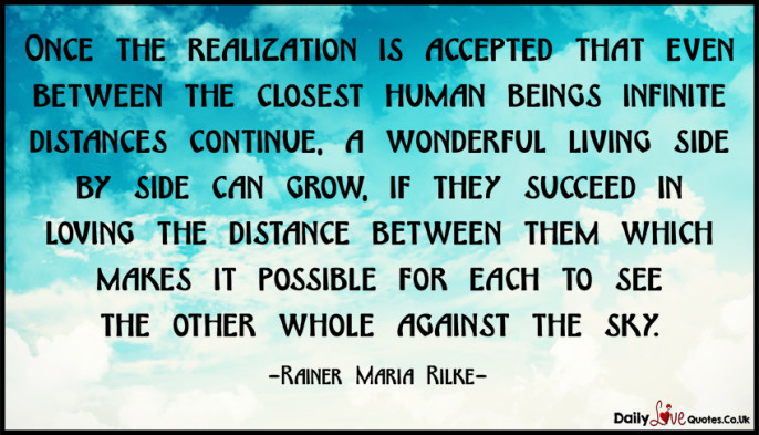 Once the realization is accepted that even between the closest human beings infinite