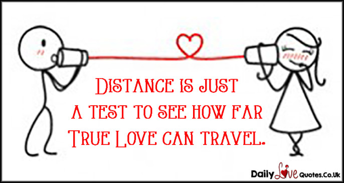 Distance is just a test to see how far True Love can travel