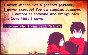I never wished for a perfect partner