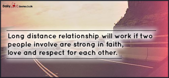 Long distance relationship will work if two people involve