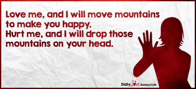 Love me, and I will move mountains to make you happy
