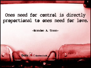 Ones need for control is directly proportional to ones need for love