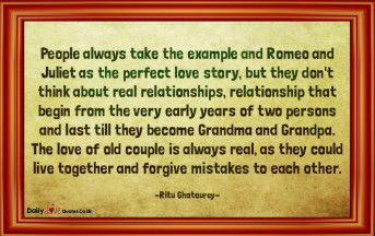 People always take the example and Romeo and Juliet as the perfect love story