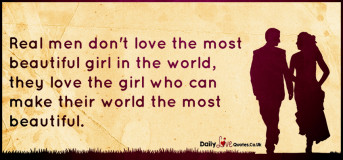 Real men don't love the most beautiful girl in the world, they love