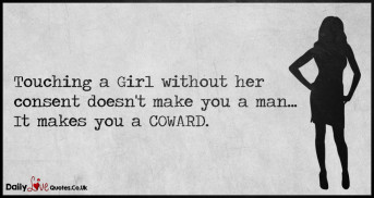 Touching a Girl without her consent doesn't make you a man