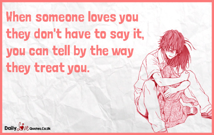When someone loves you they don't have to say it