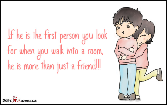 If he is the first person you look for when you walk into a room