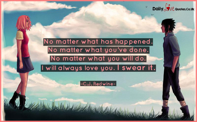 No matter what has happened. No matter what you've done