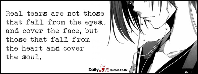 Real tears are not those that fall from the eyes and cover the face, but