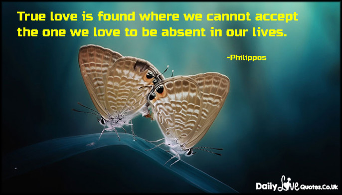 True love is found where we cannot accept the one we