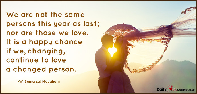 We are not the same persons this year as last; nor are those