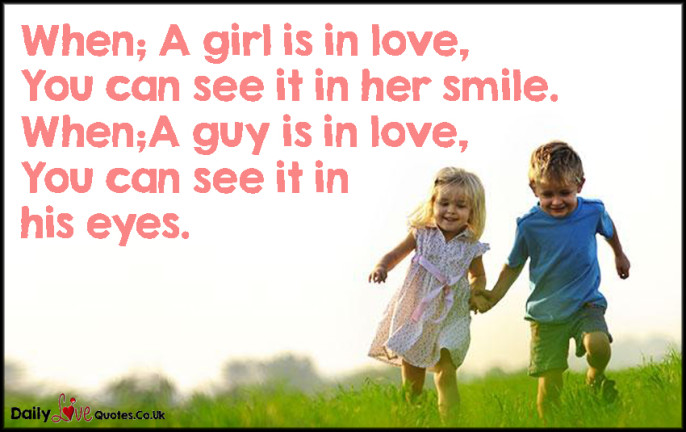 When; A girl is in love, You can see it in her smile