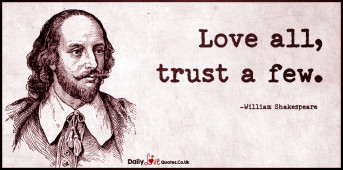 Love all, trust a few