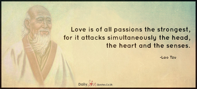 Love is of all passions the strongest, for it attacks simultaneously