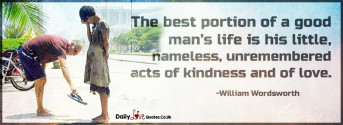 The best portion of a good man's life is his little, nameless,