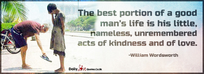 Home gt quote gt william wordsworth gt the best portion of a good man s