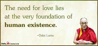 The need for love lies at the very foundation of human existence