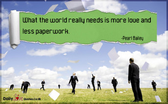 What the world really needs is more love and less paperwork