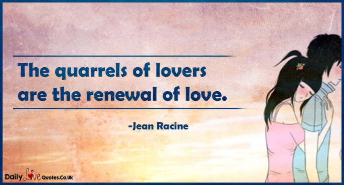 The quarrels of lovers are the renewal of love