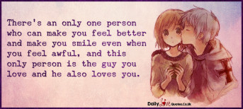 There's an only one person who can make you feel better and make you smile