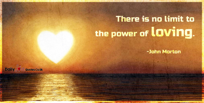 There is no limit to the power of loving