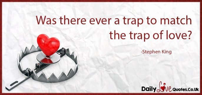 Was there ever a trap to match the trap of love?