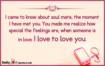 I came to know about soul mate, the moment I have met you. You made me realize