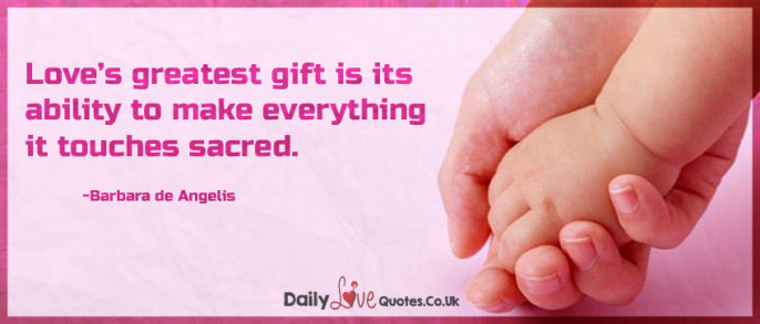 Love's greatest gift is its ability to make everything it touches sacred