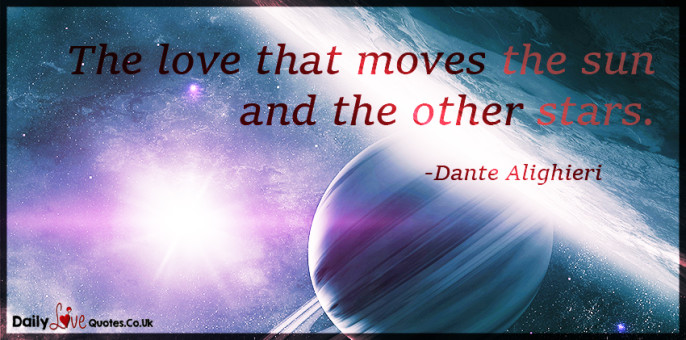The love that moves the sun and the other stars