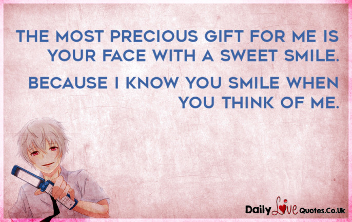 The most precious gift for me is your face with a sweet smile.