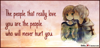 The people that really love you are the people who will never hurt you