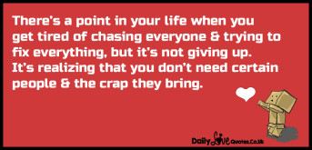 There's a point in your life when you get tired of chasing everyone & trying to fix everything