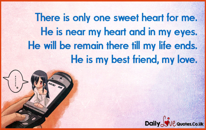 There is only one sweet heart for me. He is near my heart and in my eyes