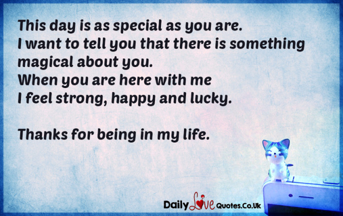 This day is as special as you are. I want to tell you that there is something magical