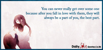 You can never really get over some one because after you fall in love