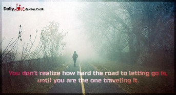 You don't realize how hard the road to letting go is, until you are the one traveling it