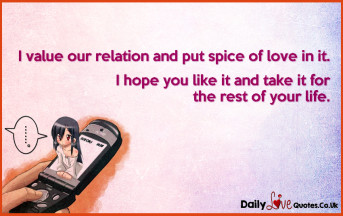 I value our relation and put spice of love in it. I hope you like it and take it for the rest of your life