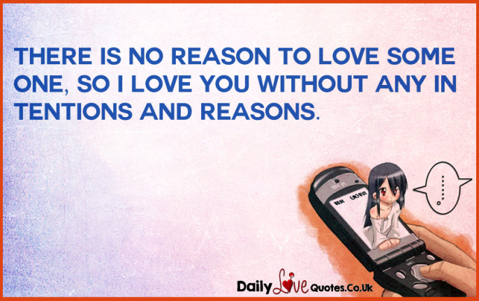 There is no reason to love someone, so I love you without any intentions