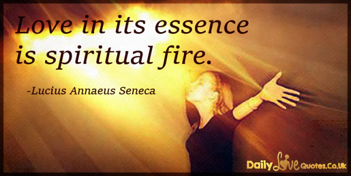 Love in its essence is spiritual fire
