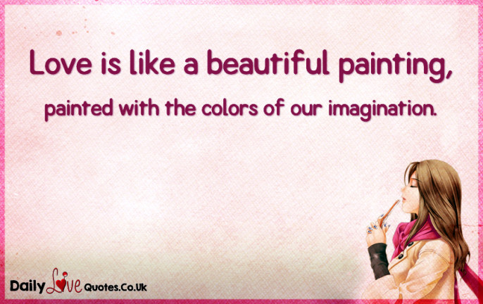 Love is like a beautiful painting, painted with the colors of our imagination