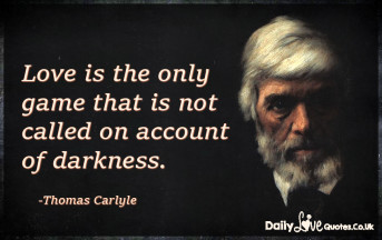 Love is the only game that is not called on account of darkness