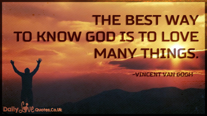 The best way to know God is to love many things
