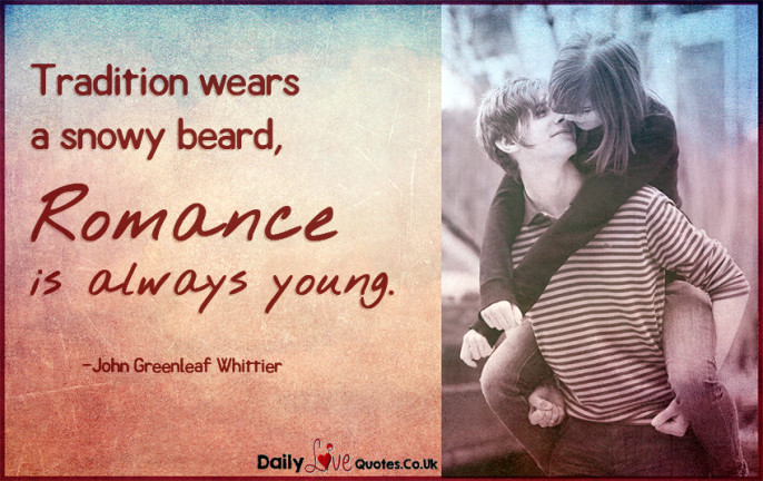 Tradition wears a snowy beard, romance is always young