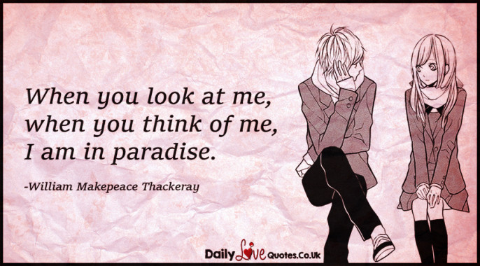 When you look at me, when you think of me, I am in paradise