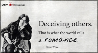 Deceiving others. That is what the world calls a romance